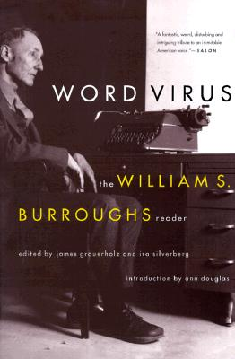 Word Virus: The William S. Burroughs Reader, Burroughs, William S.; Grauerholz, James; Silverberg, Ira