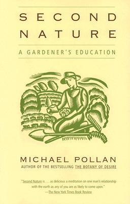 Second Nature: A Gardener's Education, Michael Pollan