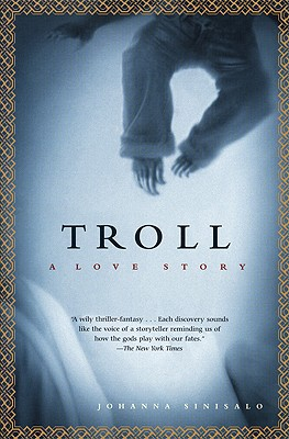 Troll: A Love Story, Sinisalo, Johanna