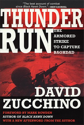 Thunder Run : The Armored Strike To Capture Baghdad, DAVID ZUCCHINO, MARK BOWDEN