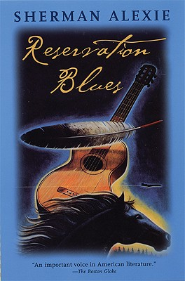 Reservation Blues, SHERMAN ALEXIE