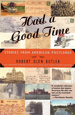 Had a Good Time: Stories from American Postcards, Butler, Robert Olen