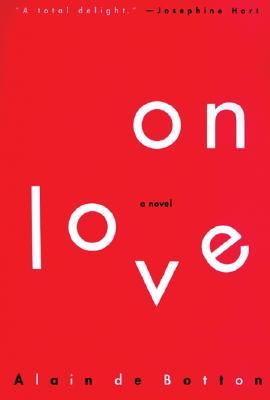 On Love: A Novel, Alain de Botton