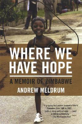 Image for Where We Have Hope: A Memoir of Zimbabwe
