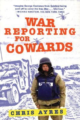 "War Reporting for Cowards, ""Ayres, Chris"""