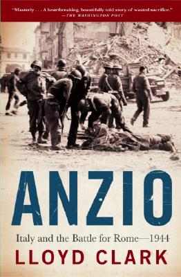 Image for Anzio: Italy and the Battle for Rome - 1944