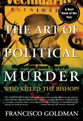The Art of Political Murder: Who Killed the Bishop?, Goldman, Francisco