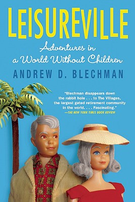 Image for Leisureville: Adventures in a World Without Children
