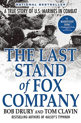 The Last Stand of Fox Company: A True Story of U.S. Marines in Combat, Bob Drury, Tom Clavin