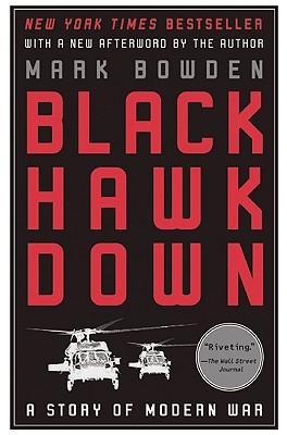Black Hawk Down: A Story of Modern War, Mark Bowden