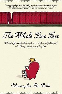 Image for WHOLE FIVE FEET: What the Great Books Taught Me ab