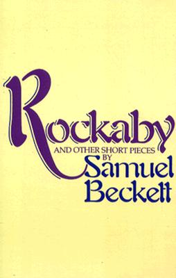 Image for Rockabye and Other Short Pieces (Beckett, Samuel)