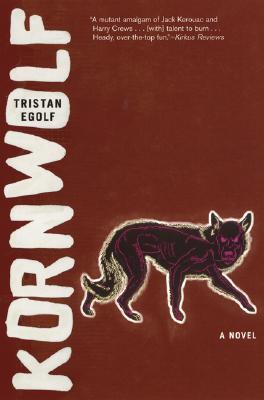 Kornwolf: A Novel, Egolf, Tristan