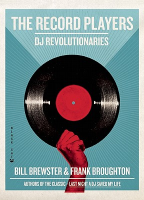 The Record Players: DJ Revolutionaries, Brewster, Bill; Broughton, Frank