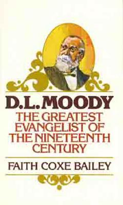 Image for D. L. Moody: The Greatest Evangelist of the Nineteenth Century