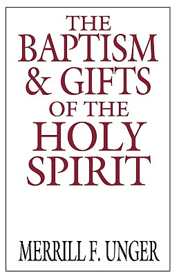 Image for The Baptism and Gifts of the Holy Spirit