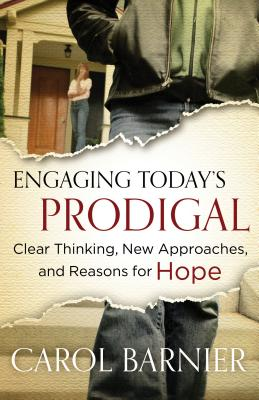 Image for Engaging Today's Prodigal: Clear Thinking, New Approaches, and Reasons for Hope