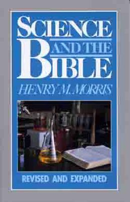 Science and The Bible, Morris, Henry