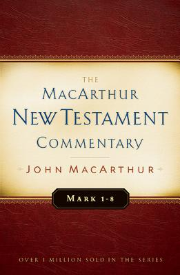 Image for MNTC Mark 1-8 MacArthur New Testament Commentary (Macarthur New Testament Commentary Serie)