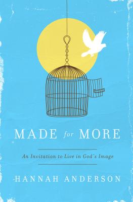Image for Made for More: An Invitation to Live in God's Image