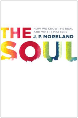 Image for The Soul: How We Know It's Real and Why It Matters