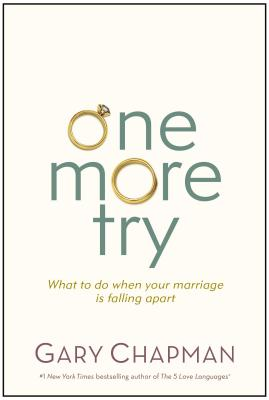 Image for One More Try : What to Do When Your Marriage Is Falling Apart