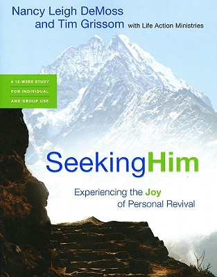 Image for Seeking Him: Experiencing the Joy of Personal Revival
