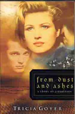 Image for From Dust and Ashes: A Story of Liberation (The Liberator Series, Book 4)
