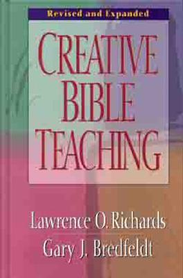 Creative Bible Teaching, Gary Bredfeldt, Larry Richards