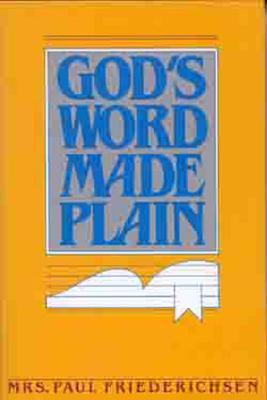 God's Word Made Plain, Friederichsen, Mrs. Paul