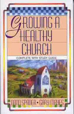 Image for Growing A Healthy Church: (Complete with Study Guide)