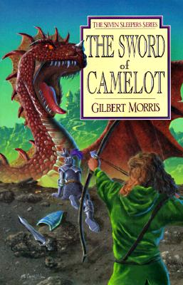 The Sword of Camelot; The Seven Sleepers Series, Morris, Gilbert