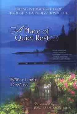 A Place of Quiet Rest: Finding Intimacy with God Through a Daily Devotional Life, Nancy Leigh DeMoss