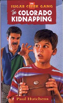 Image for 24 The Colorado Kidnapping (Sugar Creek Gang Series)