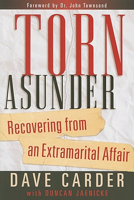 Image for Torn Asunder Recovering from an Extramarital Affair