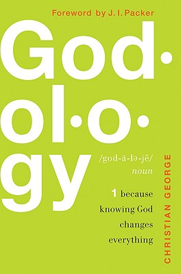 Image for Godology: Because Knowing God Changes Everything