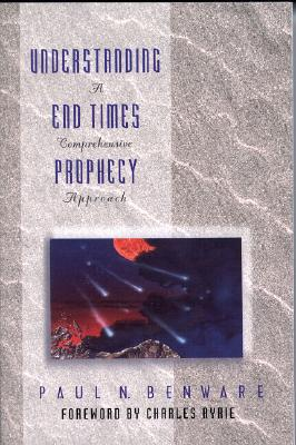 Image for Understanding End Times Prophecy: A Comprehensive Approach
