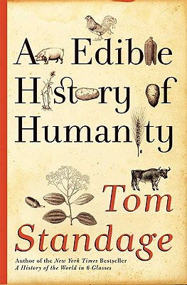 An Edible History of Humanity, STANDAGE, Tom