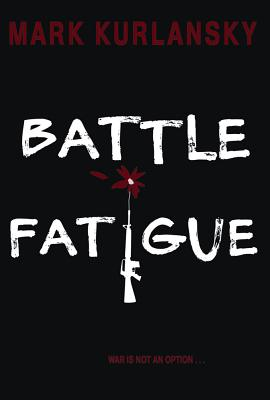 Battle Fatigue, Mark Kurlansky