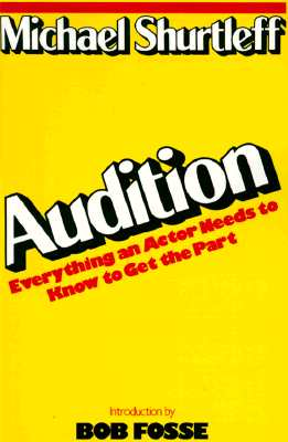Image for Audition: Everything an Actor Needs to Know to Get the Part