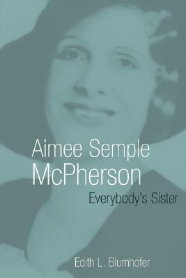 Image for Aimee Semple McPherson: Everybody's Sister (Library of Religious Biography Series)