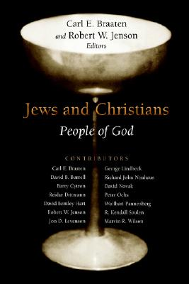 Jews and Christians: People of God, Braaten, Mr. Carl E. [Editor]; Jenson, Mr. Robert W. [Series Editor];