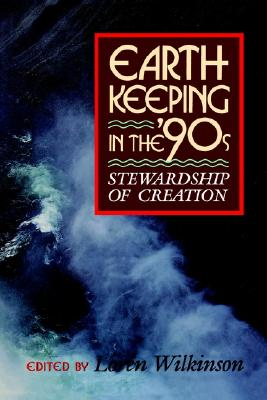 Image for Earthkeeping in the Nineties: Stewarship of Creation
