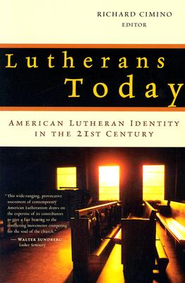Image for Lutherans Today: American Lutheran Identity in the Twenty-First Century
