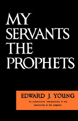 Image for My Servants the Prophets