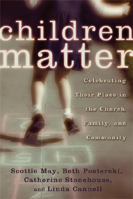 Image for Children Matter: Celebrating their Place in the Church, Family and Community