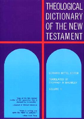 Theological Dictionary of the New Testament (Volume II), Gerhard Kittel, Gerhard Friedrich