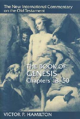 NICOT The Book of Genesis (New International Commentary on the Old Testament Series) 18-50, Victor P. Hamilton