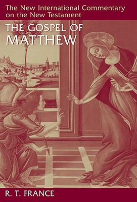 NICNT The Gospel of Matthew (New International Commentary on the New Testament), R. T. France