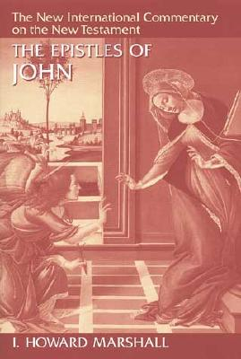 NICNT The Epistles of John (The New International Commentary on the New Testament), I. Howard Marshall